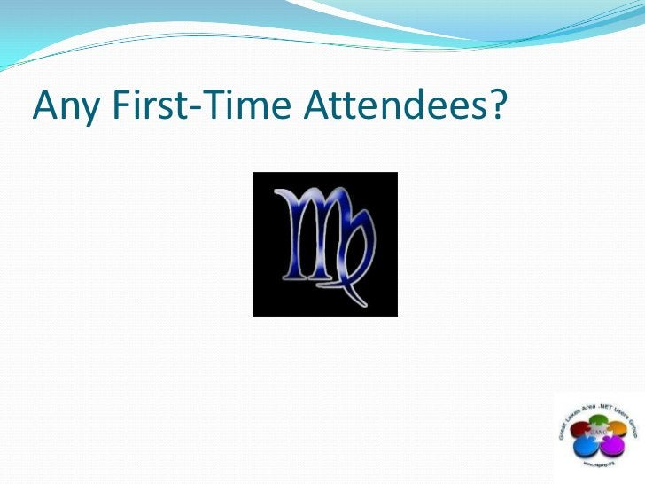 Any First-Time Attendees?<br />