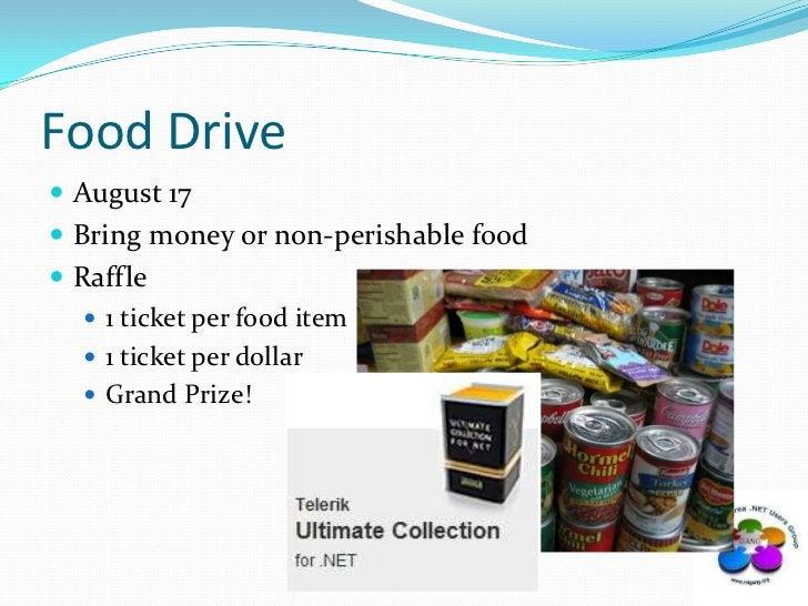 Food Drive<br />August 17<br />Bring money or non-perishable food<br />Raffle<br />1 ticket per food item<br />1 ticket pe...