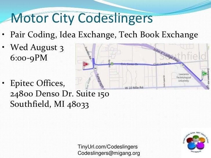 Motor City Codeslingers<br /><ul><li>Pair Coding, Idea Exchange, Tech Book Exchange