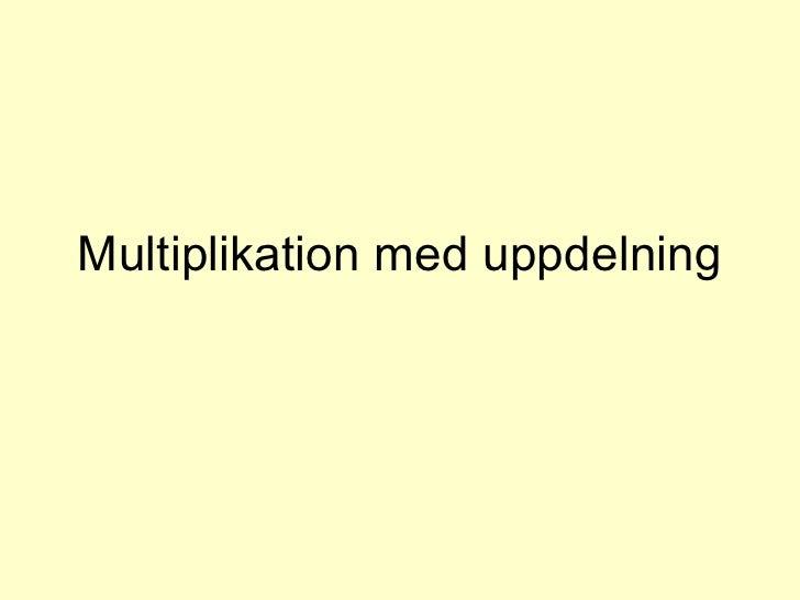 Multiplikation med uppdelning