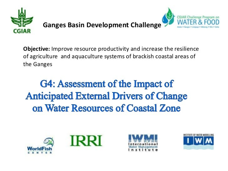 Ganges Basin Development ChallengeObjective: Improve resource productivity and increase the resilienceof agriculture and a...