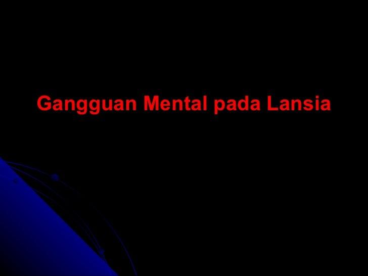 Gangguan Mental pada  Lansia