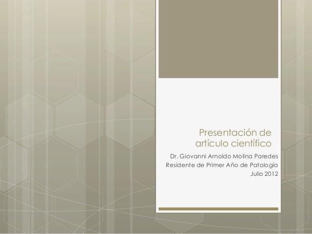 Presentación de         artículo científico Dr. Giovanni Arnoldo Molina ParedesResidente de Primer Año de Patología       ...