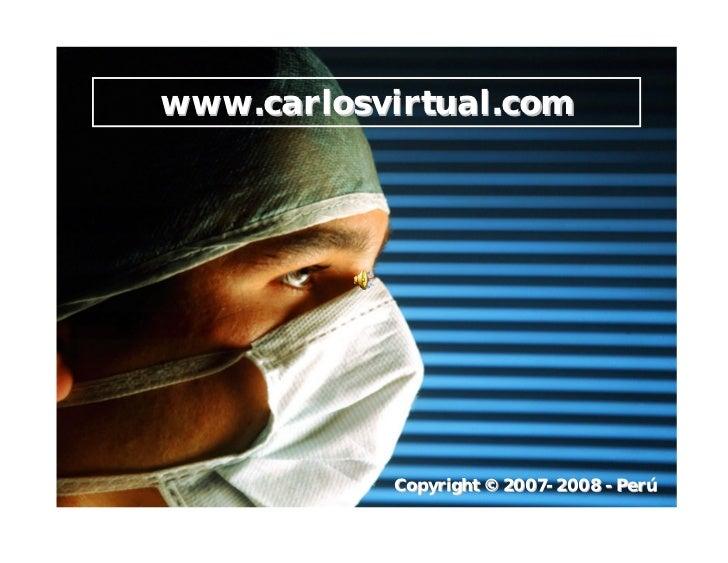 www.carlosvirtual.com                            Copyright © 2007- 2008 - Perú       Dr. Carlos Azañero Inope