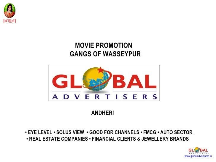 MOVIE PROMOTION                 GANGS OF WASSEYPUR                         ANDHERI• EYE LEVEL • SOLUS VIEW • GOOD FOR CHAN...