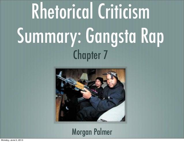 Rhetorical CriticismSummary: Gangsta RapMorgan PalmerChapter 7Monday, June 3, 2013