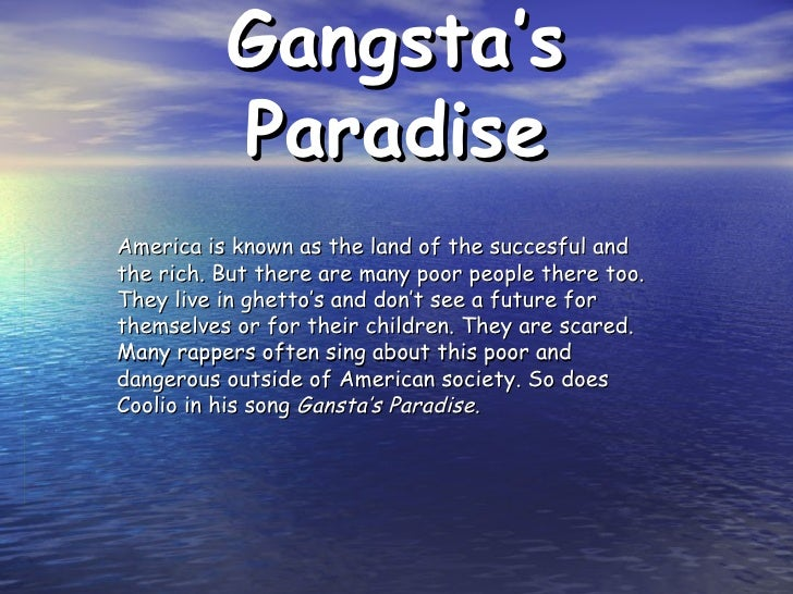Gangsta's Paradise America is known as the land of the succesful and the rich. But there are many poor people there too. T...