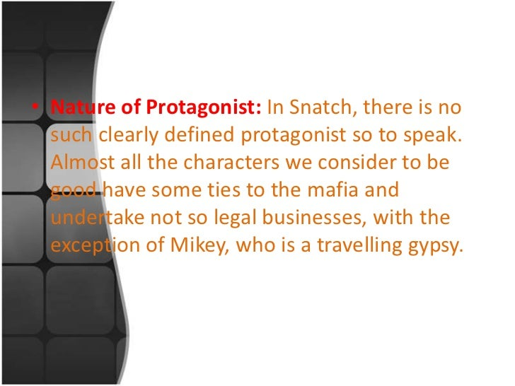 an analysis of the topic of the movie snatch directed by guy ritchie And not what you might expect from this kind of movie snatch is directed by guy ritchie  a movie and its music: snatch  my topic for my .