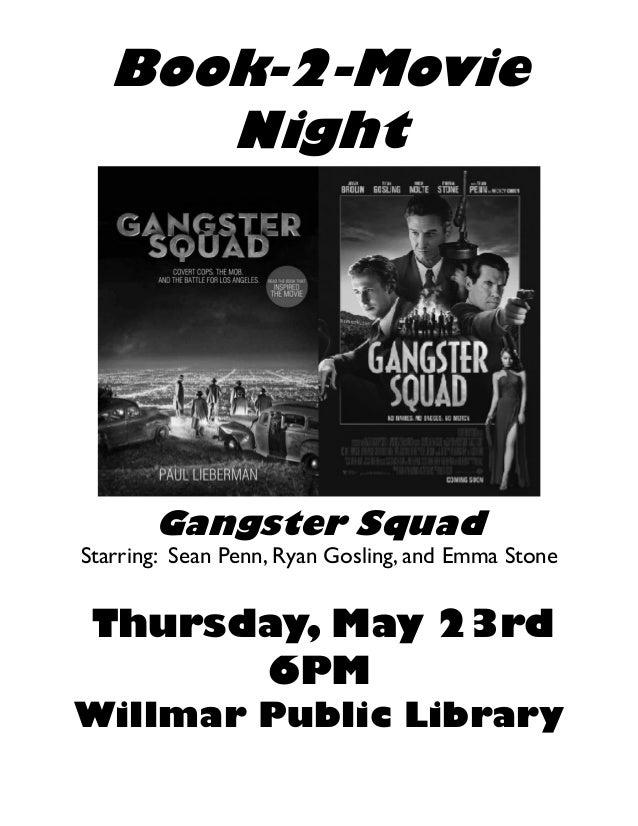 Book-2-MovieNightGangster SquadStarring: Sean Penn, Ryan Gosling, and Emma StoneThursday, May 23rd6PMWillmar Public Library