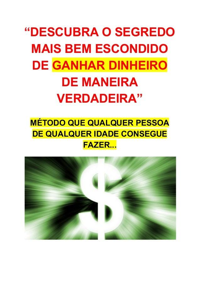 """""""DESCUBRAOSEGREDO MAISBEMESCONDIDO DEGANHARDINHEIRO DEMANEIRA VERDADEIRA""""   MÉTODOQUEQUALQUERPESSOA DE..."""