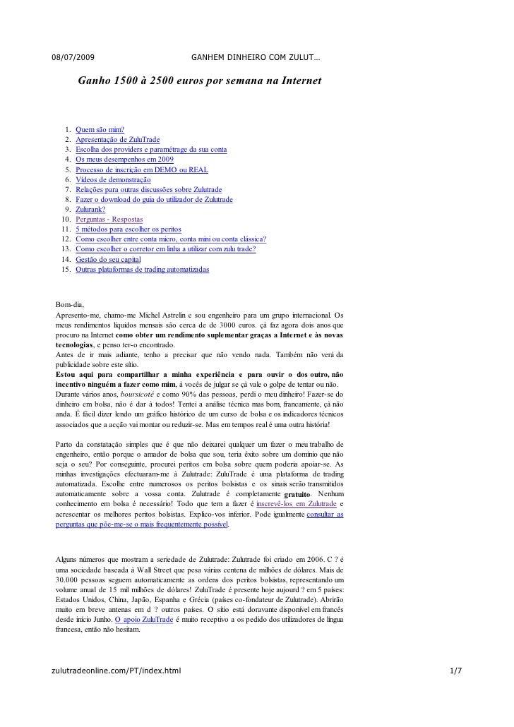 08/07/2009                                   GANHEM DINHEIRO COM ZULUT…          Ganho 1500 à 2500 euros por semana na Int...