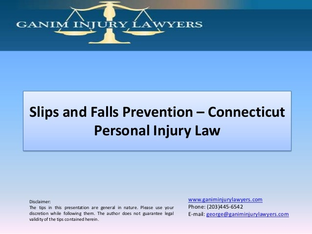 Slips and Falls Prevention – Connecticut           Personal Injury LawDisclaimer:                                         ...