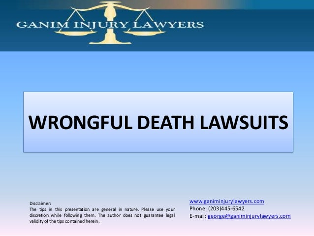 WRONGFUL DEATH LAWSUITSDisclaimer:                                                            www.ganiminjurylawyers.comTh...
