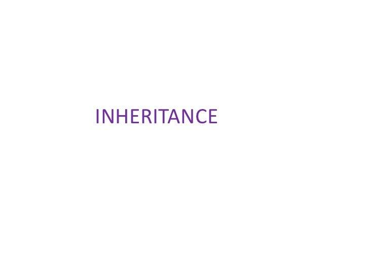 INHERITANCE<br />