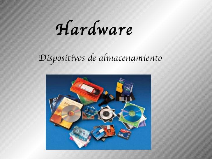 Hardware Dispositivos de almacenamiento