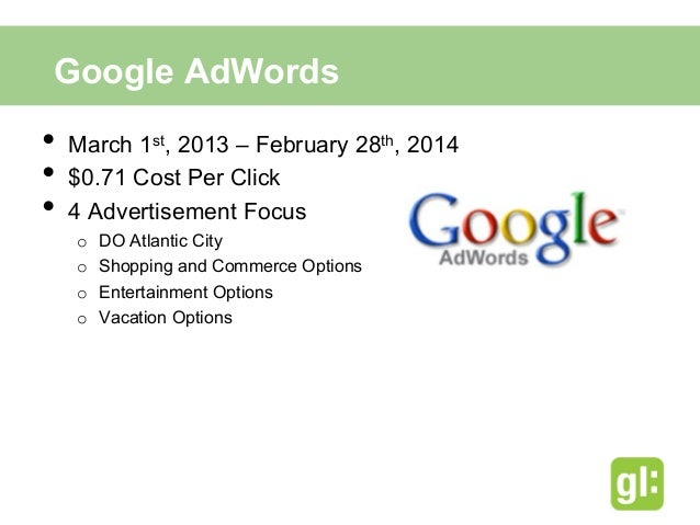 Google AdWord Keywords• Casino• Resort• Hotel• Boardwalk• Entertainment/New Jersey Entertainment• Concerts/New Jerse...