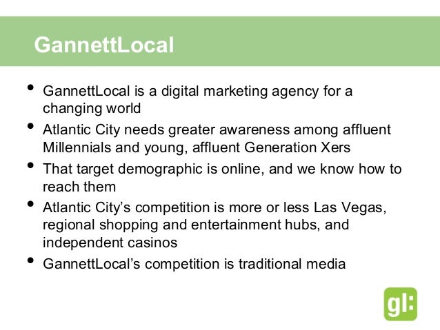 GannettLocal for Atlantic City• Our target market is young, affluent, in a long-term     relationship, enjoys social acti...