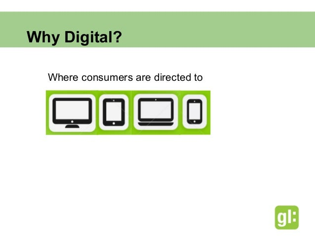 Why Digital?Consumers spending more time online                                      2007                                 ...