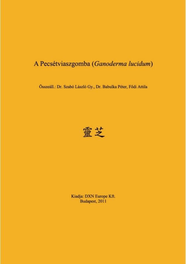 BevezetőA pecsétviaszgomba (Ganoderma lucidum) önmagában is érté-kes gyógyhatású gomba, melynek kedvező élettani és terápi...