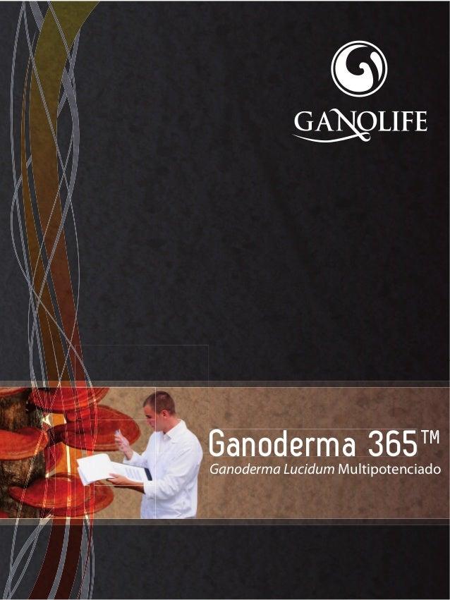 Ganoderma 365TMGanoderma Lucidum Multipotenciado