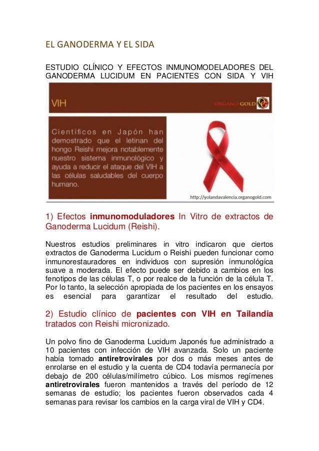 EL GANODERMA Y EL SIDAESTUDIO CLÍNICO Y EFECTOS INMUNOMODELADORES DELGANODERMA LUCIDUM EN PACIENTES CON SIDA Y VIH1) Efect...