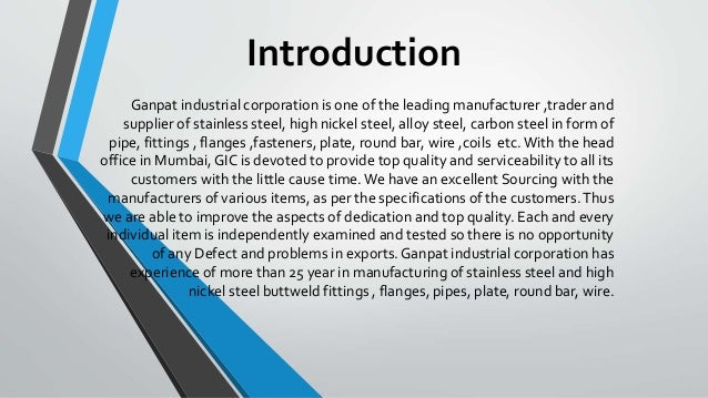 Introduction Ganpat industrial corporation is one of the leading manufacturer ,trader and supplier of stainless steel, hig...