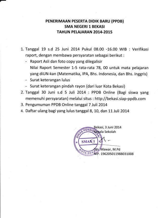 PENERIMIAAN PESERTA DIDIK BARU {PPDB} SMA NEGERI T BEKASI TAHUN PEIA'ARAN 2014-2015 1. Tanggal L9 s.d 25 Juni 2:AL4 Pukul ...