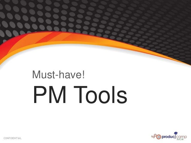 CONFIDENTIAL Must-have! PM Tools