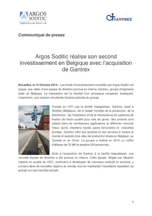 1 Communiqué de presse Argos Soditic réalise son second investissement en Belgique avec l'acquisition de Gantrex Bruxelles...