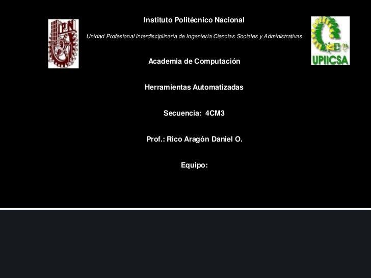 Instituto Politécnico Nacional<br />Unidad Profesional Interdisciplinaria de Ingeniería Ciencias Sociales y Administrativa...