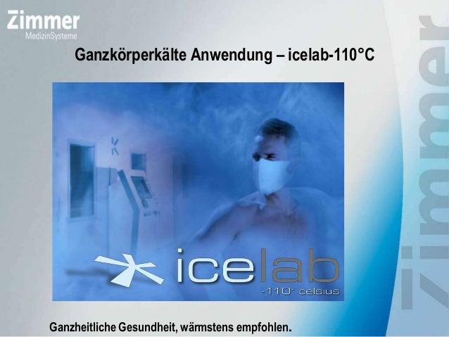 Ganzkörperkälte Anwendung – icelab-110°CGanzheitliche Gesundheit, wärmstens empfohlen.