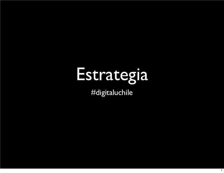 Estrategia   #digitaluchile                        1