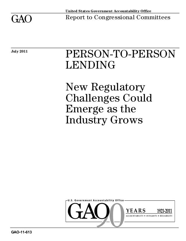 PERSON-TO-PERSONLENDINGNew RegulatoryChallenges CouldEmerge as theIndustry GrowsReport to Congressional CommitteesJuly 201...