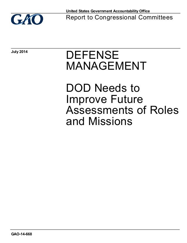 DEFENSE MANAGEMENT DOD Needs to Improve Future Assessments of Roles and Missions Report to Congressional Committees July 2...