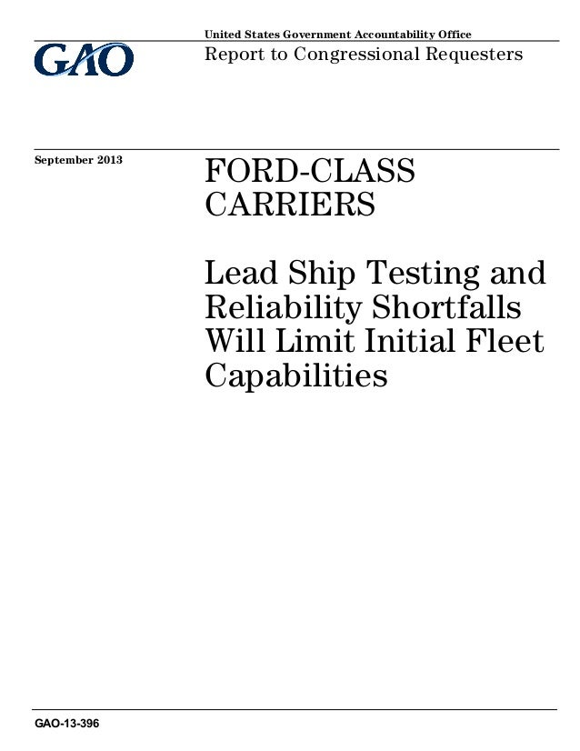 United States Government Accountability Office  Report to Congressional Requesters  September 2013  FORD-CLASS CARRIERS Le...