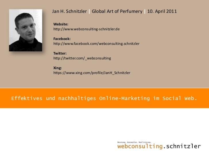 Jan H. Schnitzler | Global Art of Perfumery | 10. April 2011<br />Website: http://www.webconsulting-schnitzler.de<br />Fac...