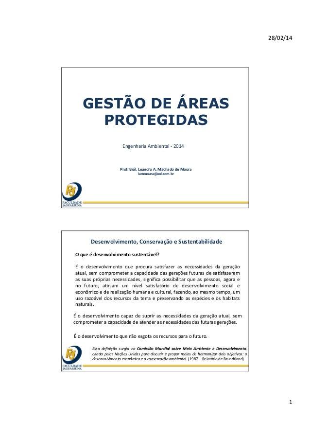 28/02/14   1   GESTÃO DE ÁREAS PROTEGIDAS Engenharia  Ambiental  -‐  2014   Prof.  Biól.  Leandro  A. ...