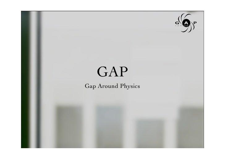 GAP Gap Around Physics