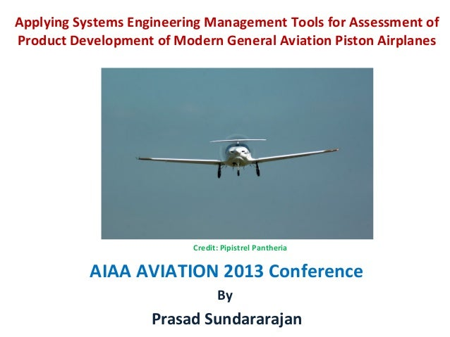 Credit: Pipistrel Pantheria AIAA AVIATION 2013 Conference By Prasad Sundararajan Applying Systems Engineering Management T...
