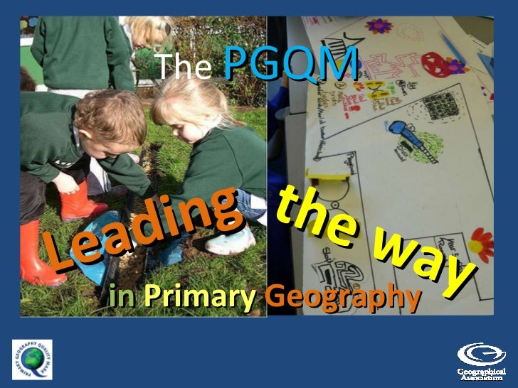in   Primary  Geography Leading the way  The  PGQM