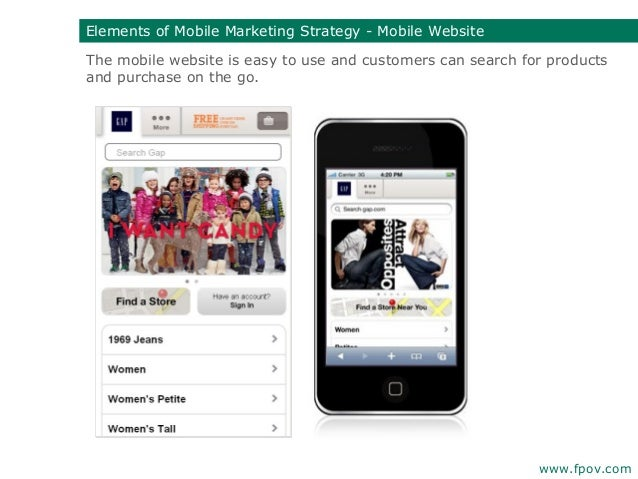 The mobile website is easy to use and customers can search for productsand purchase on the go.www.fpov.comElements of Mobi...