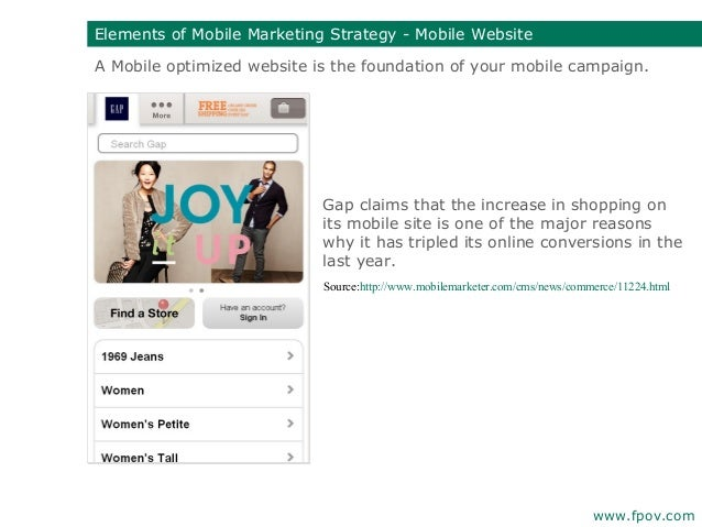 A Mobile optimized website is the foundation of your mobile campaign.Elements of Mobile Marketing Strategy - Mobile Websit...