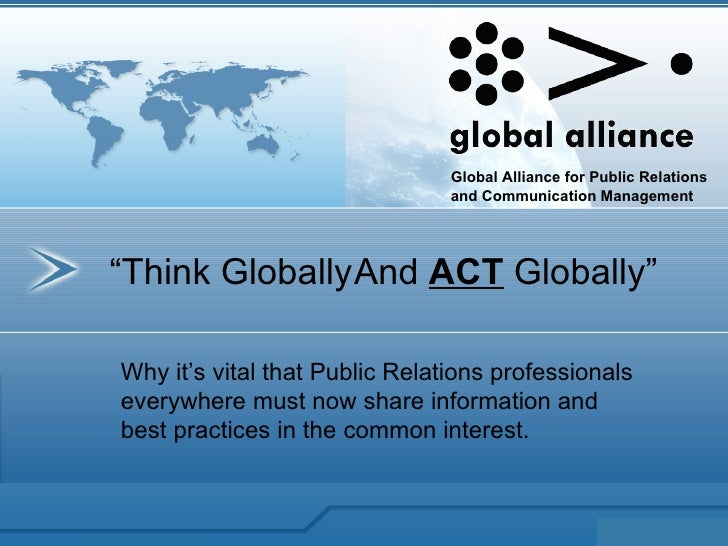 Why it's vital that Public Relations professionals everywhere must now share information and best practices in the common ...