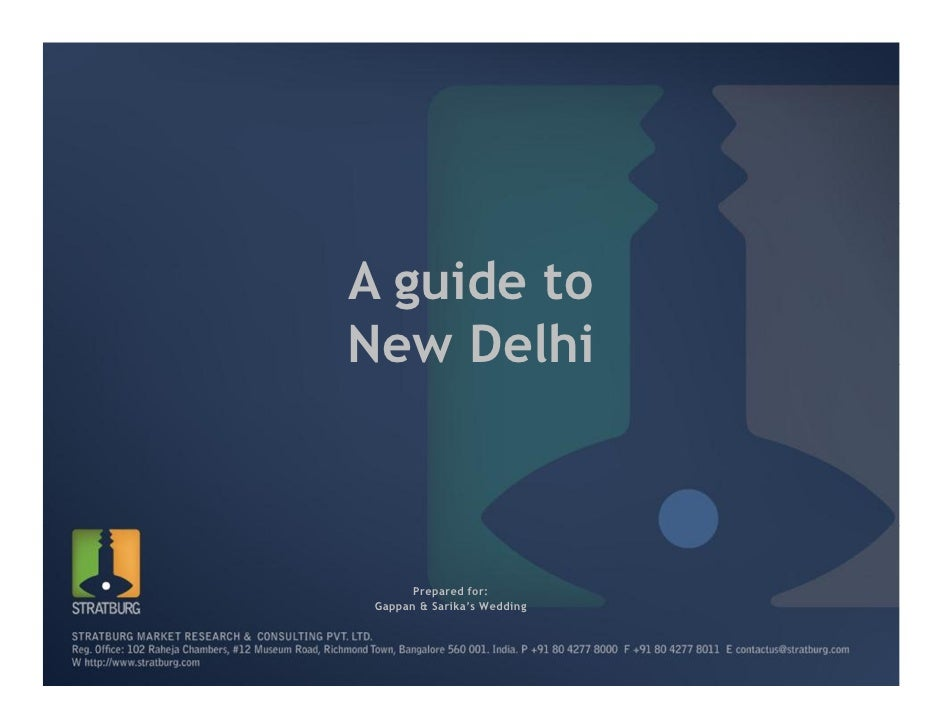 A guide toNew Delhi       Prepared for: Gappan & Sarika's Wedding