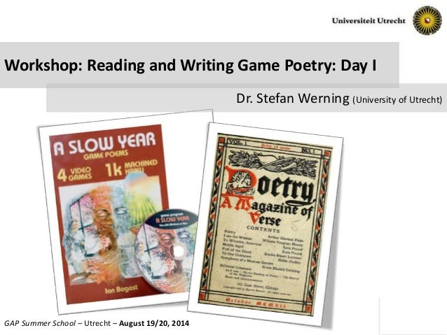 Slide No. 1 of 18GAP Summer School – Utrecht – August 19/20, 2014 Workshop: Reading and Writing Game Poetry: Day I Dr. Ste...