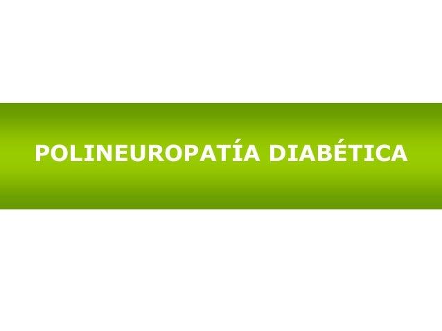 """DEFINICIÓN OMS: """" Enfermedad caracterizada por una pérdida progresiva de fibras nerviosas periféricas"""" Polineuropatía diab..."""