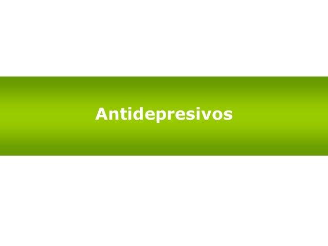 Antidepresivos - Numerosos EECC frente placebo específicos para esta indicación. Aminas terciarias Aminas secundarias 1. T...