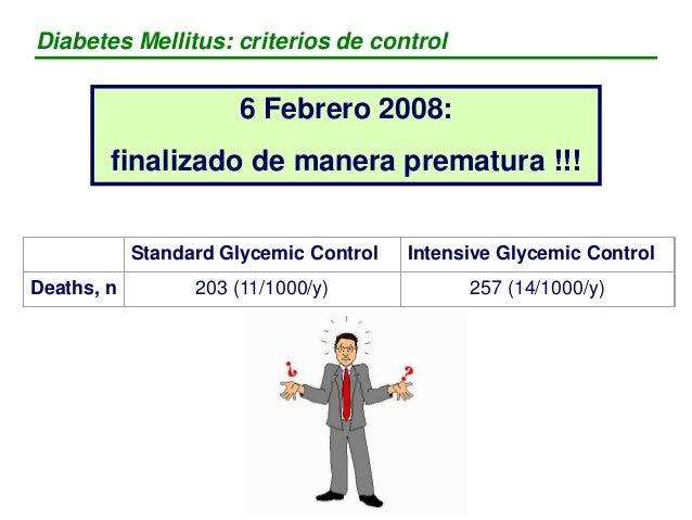 Diabetes Mellitus: criterios de control Chair of the ACCORD steering committee, Dr William Friedewald (Columbia University...
