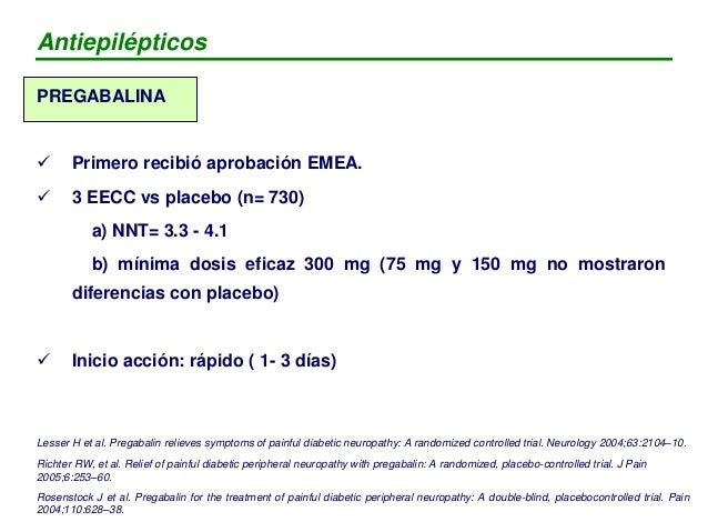 PREGABALINA Rosenstock J et al. Pregabalin for the treatment of painful diabetic peripheral neuropathy: A double-blind, pl...