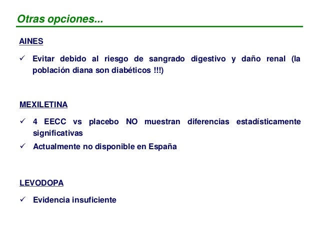 CAPSAICINA 0,075 % (TOPICA) Estudios específicos dolor neuropático diabético  1 EECC vs placebo (n=277) - Eficaz - Dosis:...